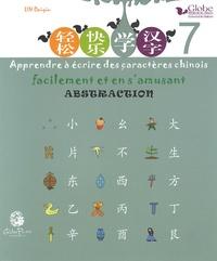 Apprendre à écrire des caractères chinois facilement et en samusant - Tome 7, Abstraction.pdf