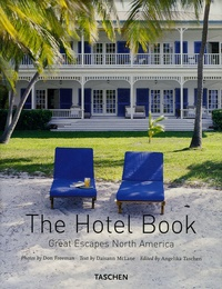 Daisann McLane et Don Freeman - The Hotel Book - Great Escapes North America.