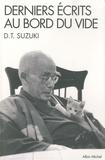 Daisetz Teitaro Suzuki - Derniers écrits au bord du vide.