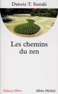 Daisetz Teitaro Suzuki - Les chemins du zen.