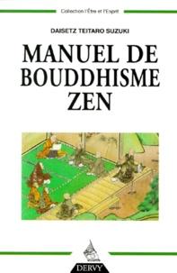 Daisetz Teitaro Suzuki - Manuel de bouddhisme zen.