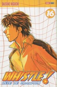 Daisuke Higuchi - Whistle ! Tome 16 : .