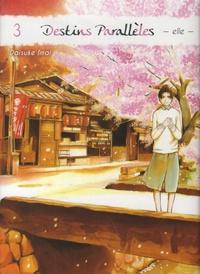 Daisuke Imai - Destins parallèles - Elle Tome 3 : .