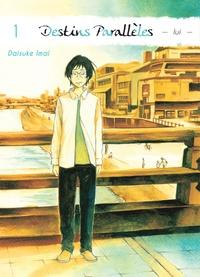 Daisuke Imai - Destins parallèles - Lui Tome 1 : .