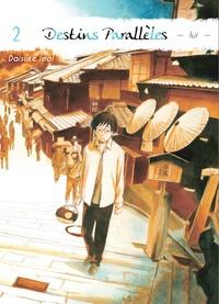 Daisuke Imai - Destins parallèles - Lui Tome 2 : .