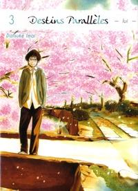 Daisuke Imai - Destins parallèles - Lui Tome 3 : .