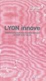 Daisy Bonnard et François Jarrige - Lyon innove - Inventions et brevets dans la soierie lyonnaise aux XVIIIe et XIXe siècles.