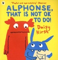 Daisy Hirst - Alphonse, That is Not Ok to Do !.