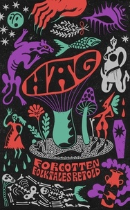 Daisy Johnson et Kirsty Logan - Hag - Forgotten Folktales Retold.