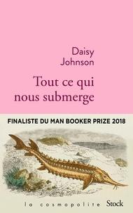 Daisy Johnson - Tout ce qui nous submerge.