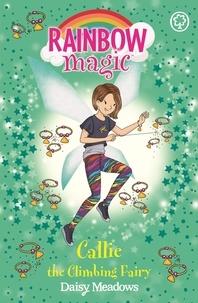 Pdf ebooks magazines télécharger Callie the Climbing Fairy  - The After School Sports Fairies Book 4 (Litterature Francaise) 9781408355275