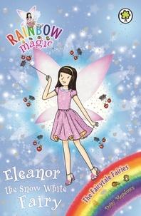 Daisy Meadows et Georgie Ripper - Eleanor the Snow White Fairy - The Fairytale Fairies Book 2.