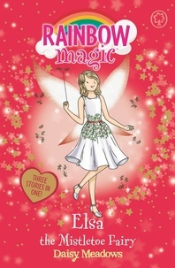 Daisy Meadows et Georgie Ripper - Elsa the Mistletoe Fairy - Special.