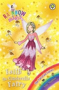Daisy Meadows et Georgie Ripper - Faith the Cinderella Fairy - The Fairytale Fairies Book 3.