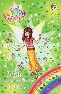 Daisy Meadows et Georgie Ripper - Josie the Jewellery-Making Fairy - The Magical Crafts Fairies Book 4.