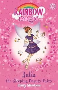 Daisy Meadows et Georgie Ripper - Julia the Sleeping Beauty Fairy - The Fairytale Fairies Book 1.