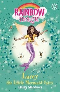 Daisy Meadows et Georgie Ripper - Lacey the Little Mermaid Fairy - The Fairytale Fairies Book 4.