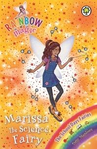 Daisy Meadows et Georgie Ripper - Marissa the Science Fairy - The School Days Fairies Book 1.