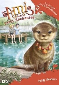 Daisy Meadows - Mes amis de la forêt enchantée Tome 11 : Le secret de Chloé Glissade.