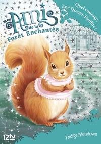 Daisy Meadows - Mes amis de la forêt enchantée Tome 5 : Quel courage, Zoé Queue-Touffue !.