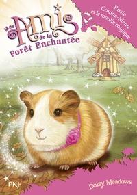 Daisy Meadows - Mes amis de la forêt enchantée Tome 8 : Rosie Couine-Menu et le moulin magique.