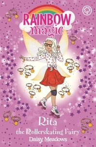 Daisy Meadows - Rita the Rollerskating Fairy - The After School Sports Fairies Book 3.