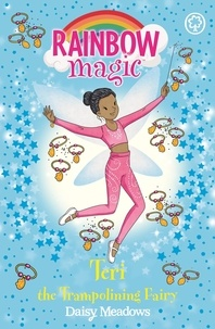 Daisy Meadows - Teri the Trampolining Fairy - The After School Sports Fairies Book 1.