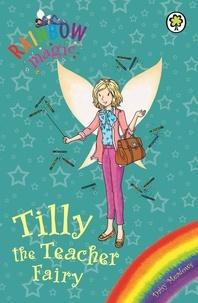 Daisy Meadows et Georgie Ripper - Tilly the Teacher Fairy - Special.