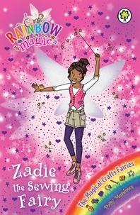 Daisy Meadows et Georgie Ripper - Zadie the Sewing Fairy - The Magical Crafts Fairies Book 3.