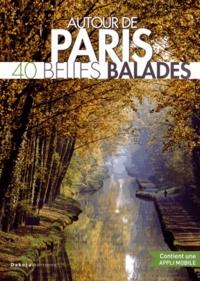 Dakota - Autour de Paris - 40 belles balades.