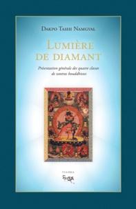 Dakpo Tashi Namgyal - Lumière de diamant. Présentation générale des quatre classes de tantras bouddhistes - Les lumineux rayons du joyau, excellent exposé qui résume les points généraux du véhicule adamantin, le mantra secret.