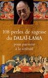 Dalaï-Lama et Catherine Barry - 108 perles de sagesse pour parvenir à la sérénité.