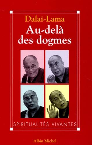 Dalaï-Lama - Au-delà des dogmes.