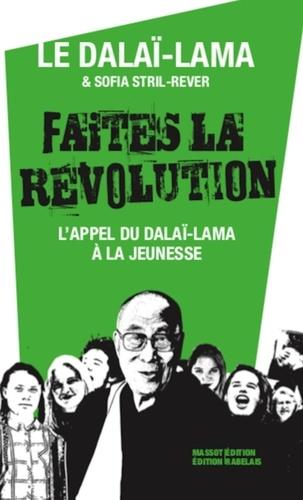 Faites la révolution !. L'appel du Dalaï-Lama à la jeunesse  édition revue et corrigée