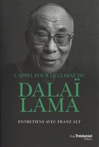 Dalaï-Lama et Franz Alt - L'appel pour le climat du Dalaï-Lama - Entretiens avec Franz Alt.