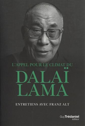L'appel pour le climat du Dalaï-Lama. Entretiens avec Franz Alt