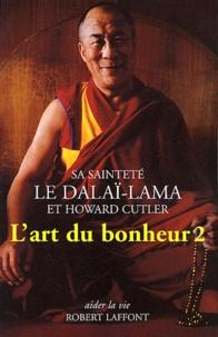 Dalaï-Lama et Howard Cutler - L'art du bonheur 2.