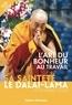 Dalaï-Lama - L'art du bonheur au travail.