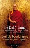 Dalaï-Lama - L'art du bouddhisme - Pratiquer la sagesse au quotidien.