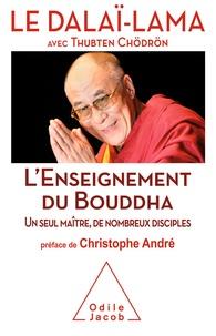 Dalaï-Lama et Thubten Chödrön - L'enseignement du Bouddha - Un seul maître, de nombreux disciples.
