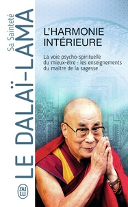 Dalaï-Lama - L'harmonie intérieure.