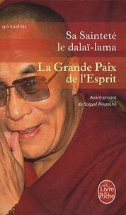Dalaï-Lama - La Grande Paix de l'esprit - La vision de l'éveil dans la Grande Perfection.