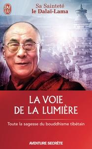 Dalaï-Lama - La voie de la lumière.