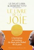 Dalaï-Lama et Desmond Tutu - Le Livre de la joie - Le bonheur durable dans un monde en mouvement.