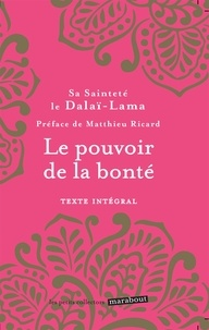 Dalaï-Lama - Le pouvoir de la bonté.