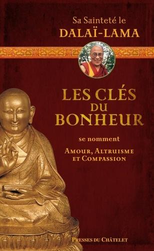 Dalaï-Lama - Les clés du bonheur se nomment amour, altruisme, compassion.