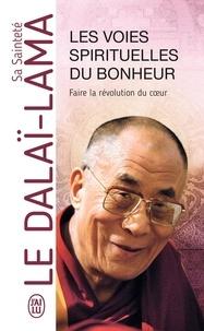 Dalaï-Lama - Les voies spirituelles du bonheur.