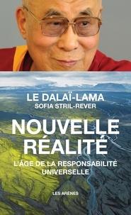 Nouvelle réalité- L'âge de la responsabilité universelle -  Dalaï-Lama |