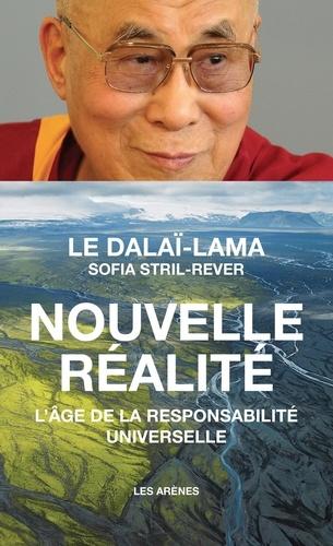 Dalaï-Lama et Sofia Stril-Rever - Nouvelle réalité - L'âge de la responsabilité universelle.