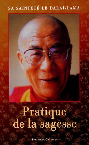 Dalaï-Lama - Pratique de la sagesse.
